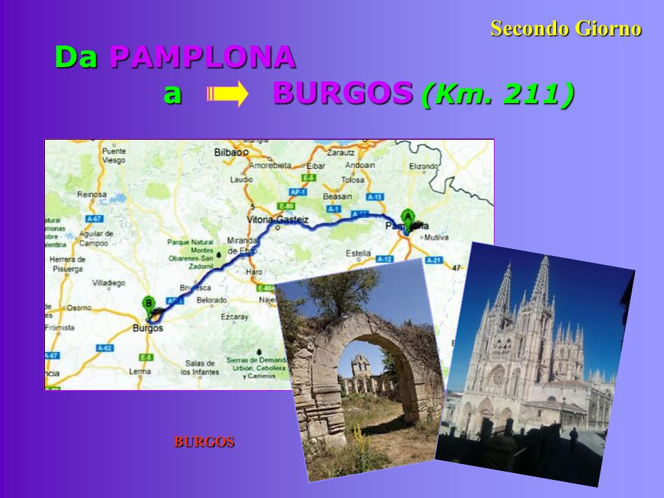Da PAMPLONA a BURGOS (Km. 211) BURGOS Secondo Giorno