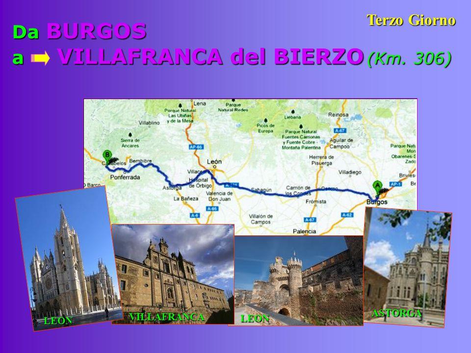 Da BURGOS a VILLAFRANCA del BIERZO (Km. 306) Terzo Giorno VILLAFRANCA ASTORGA LEON LEON