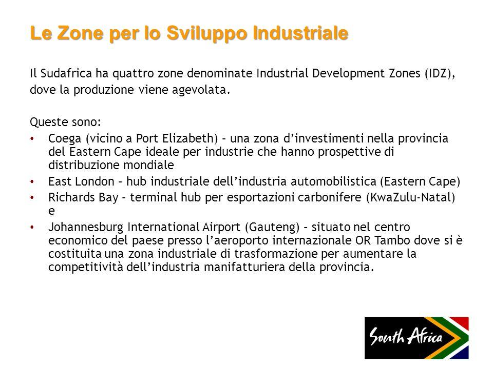 Le Zone per lo Sviluppo Industriale Il Sudafrica ha quattro zone denominate Industrial Development Zones (IDZ), dove la produzione viene agevolata. Qu