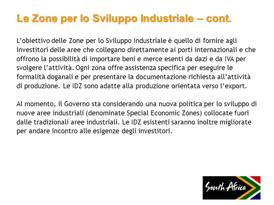 Le Zone per lo Sviluppo Industriale – cont. Lobiettivo delle Zone per lo Sviluppo Industriale è quello di fornire agli investitori delle aree che coll