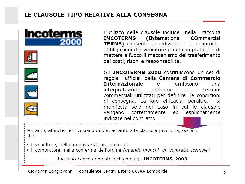 2 Giovanna Bongiovanni – consulente Centro Estero CCIAA Lombarde LE CLAUSOLE TIPO RELATIVE ALLA CONSEGNA Pertanto, affinché non vi siano dubbi, accant