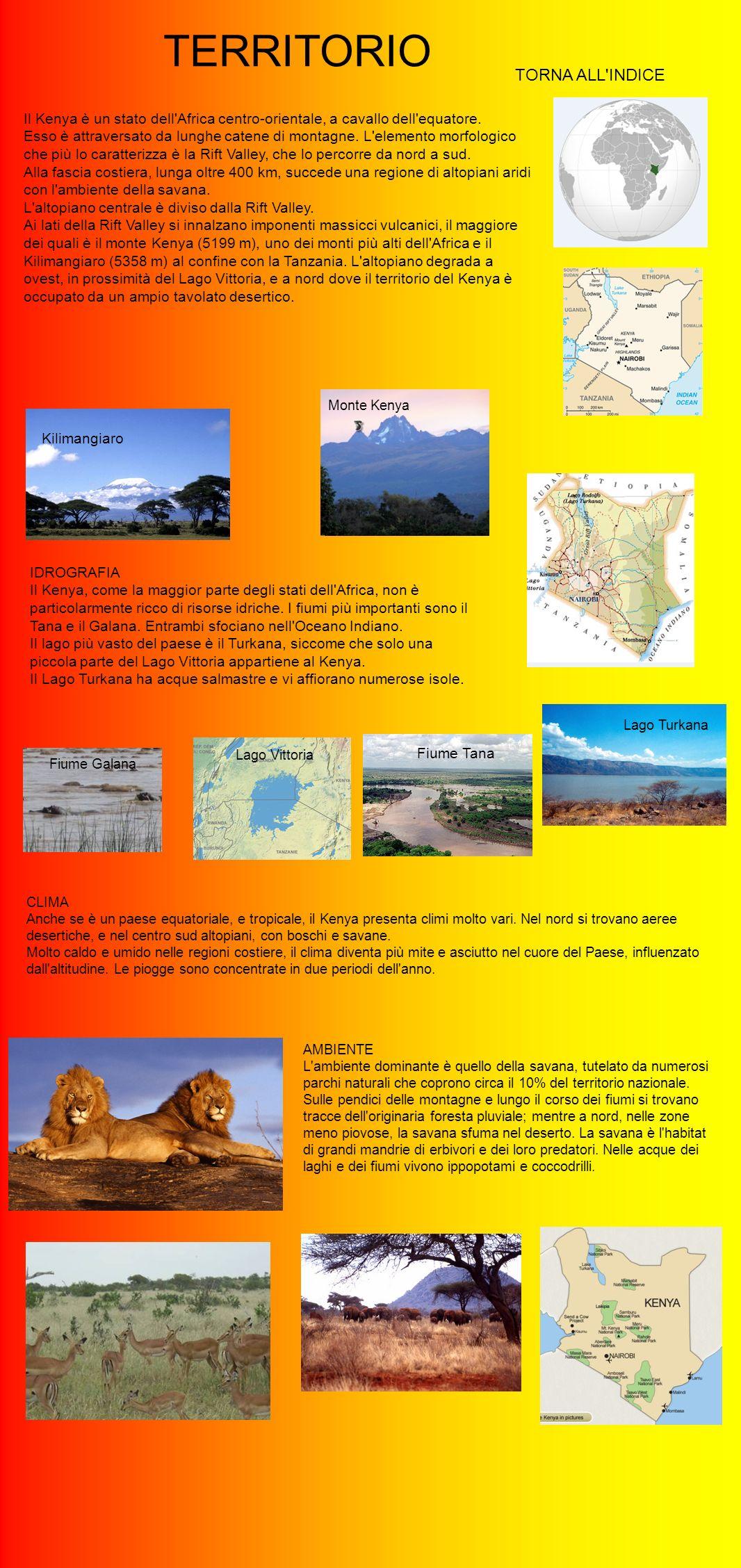 TERRITORIO TORNA ALL'INDICE Il Kenya è un stato dell'Africa centro-orientale, a cavallo dell'equatore. Esso è attraversato da lunghe catene di montagn
