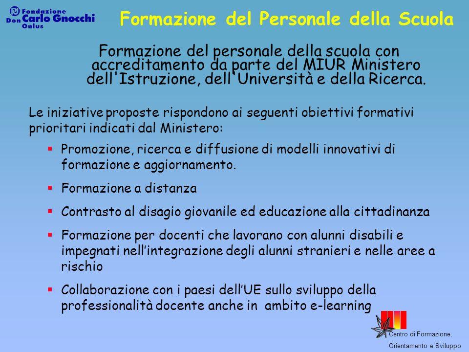 Centro di Formazione, Orientamento e Sviluppo Formazione del Personale della Scuola Formazione del personale della scuola con accreditamento da parte