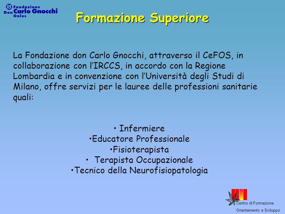 Centro di Formazione, Orientamento e Sviluppo Formazione Superiore La Fondazione don Carlo Gnocchi, attraverso il CeFOS, in collaborazione con lIRCCS,