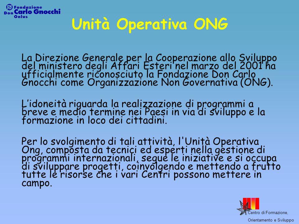 Centro di Formazione, Orientamento e Sviluppo Unità Operativa ONG La Direzione Generale per la Cooperazione allo Sviluppo del ministero degli Affari E