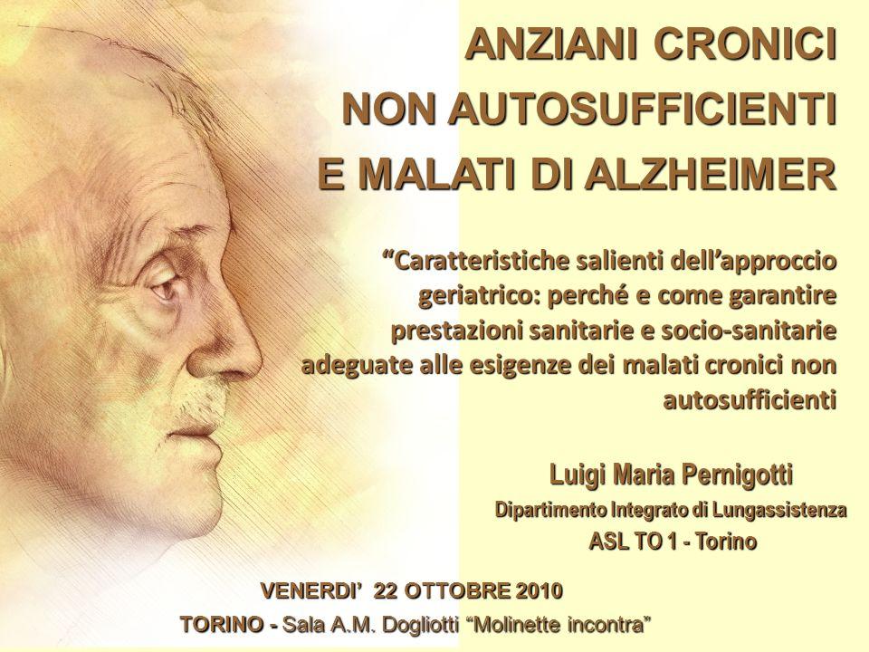ANZIANI CRONICI NON AUTOSUFFICIENTI E MALATI DI ALZHEIMER VENERDI 22 OTTOBRE 2010 TORINO - Sala A.M.