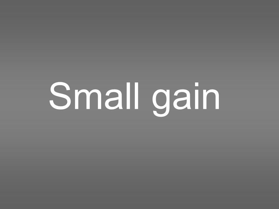 Small gain
