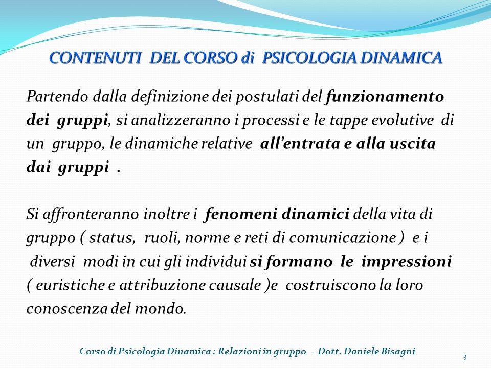 44 Corso di Psicologia Dinamica : Relazioni in gruppo - Dott. Daniele Bisagni