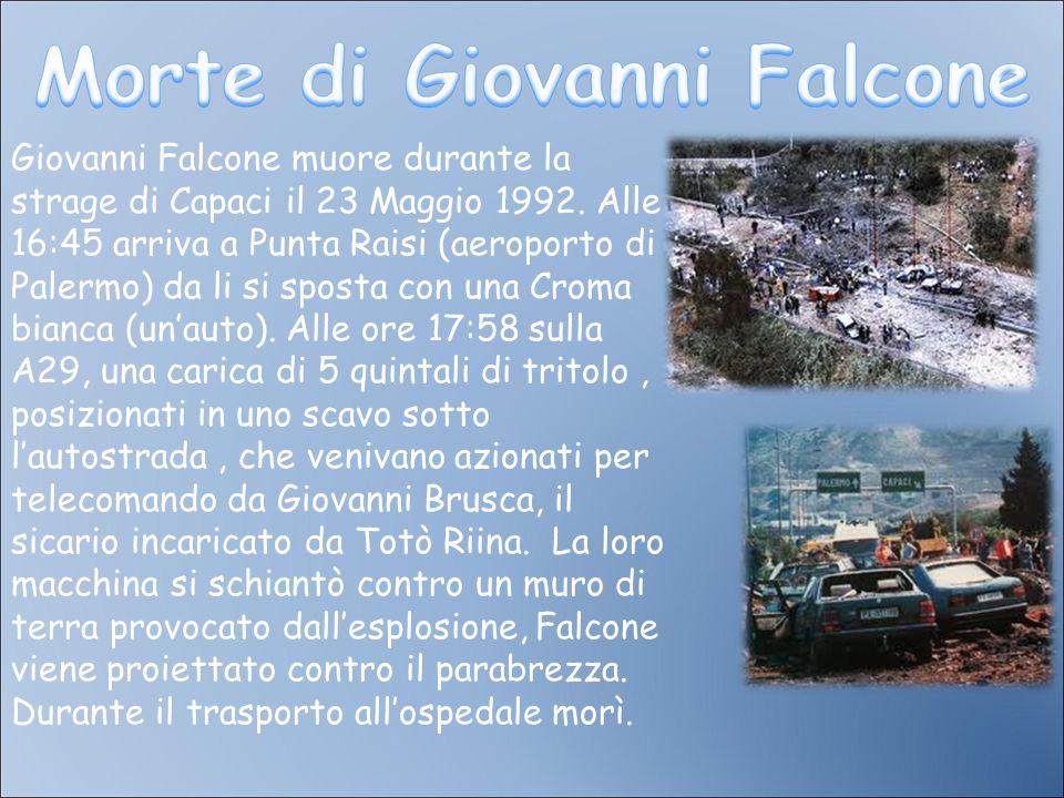 Giovanni Falcone muore durante la strage di Capaci il 23 Maggio 1992. Alle 16:45 arriva a Punta Raisi (aeroporto di Palermo) da li si sposta con una C