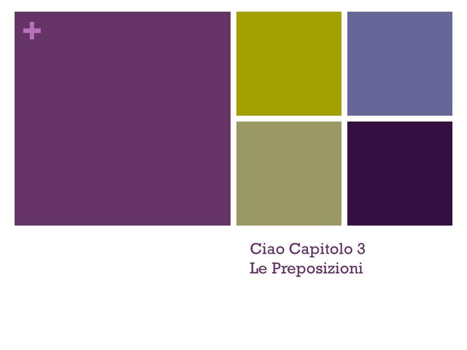 + Ciao Capitolo 3 Le Preposizioni