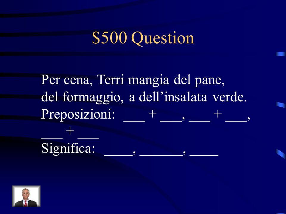 $500 Question Per cena, Terri mangia del pane, del formaggio, a dellinsalata verde.
