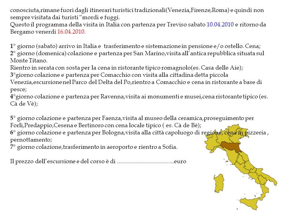 conosciuta,rimane fuori dagli itinerari turistici tradizionali(Venezia,Firenze,Roma) e quindi non sempre visitata dai turisti mordi e fuggi. Questo il