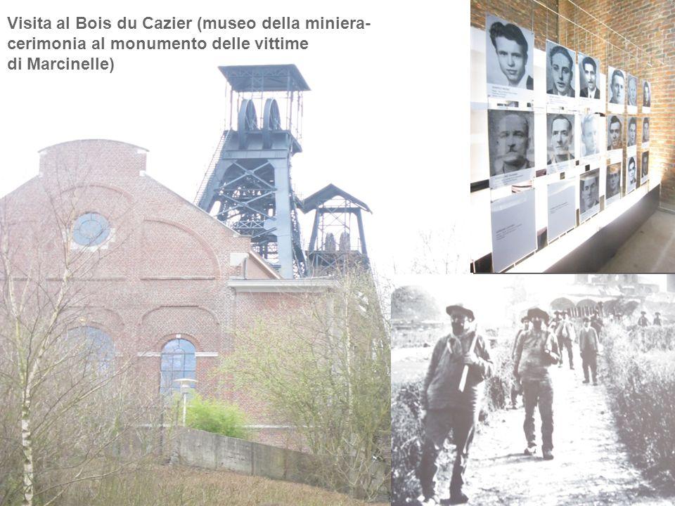 Visita al Bois du Cazier (museo della miniera- cerimonia al monumento delle vittime di Marcinelle)