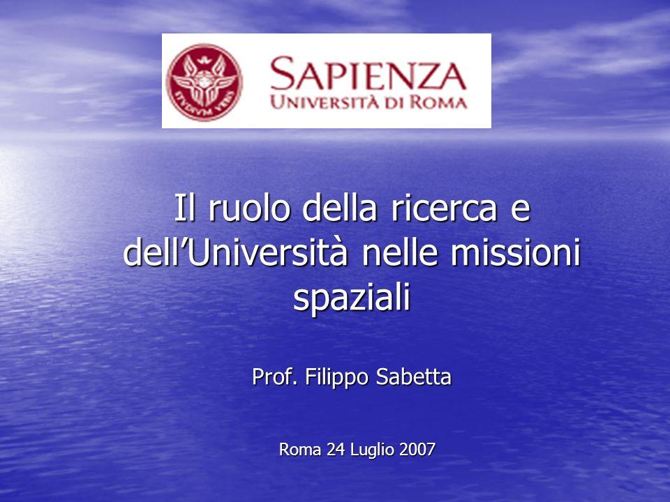 Il ruolo della ricerca e dellUniversità nelle missioni spaziali Prof.