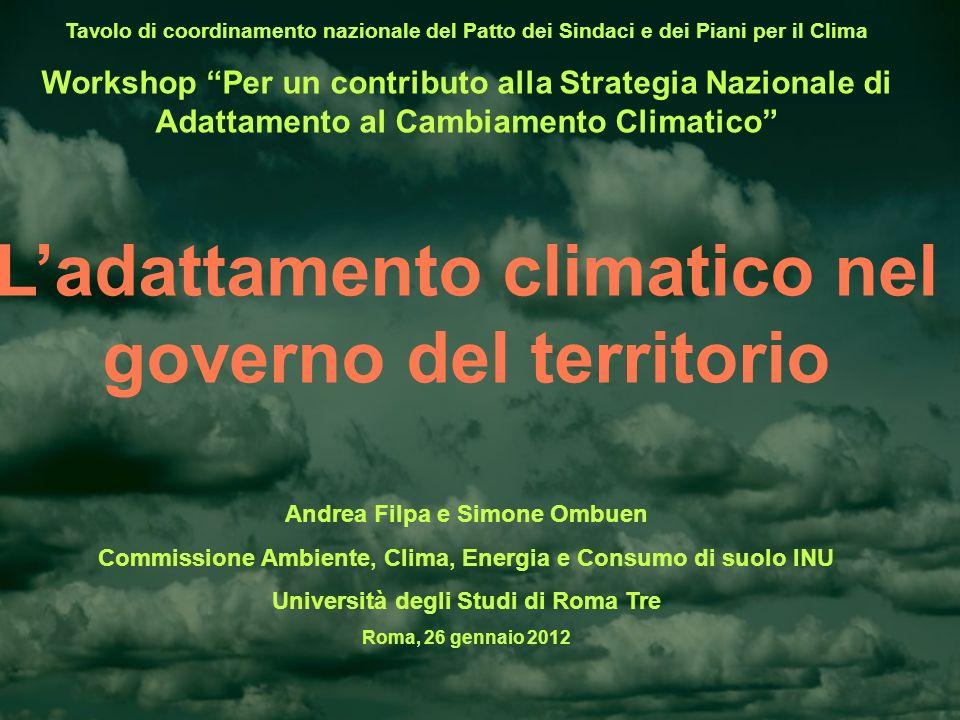 Tavolo di coordinamento nazionale del Patto dei Sindaci e dei Piani per il Clima Workshop Per un contributo alla Strategia Nazionale di Adattamento al