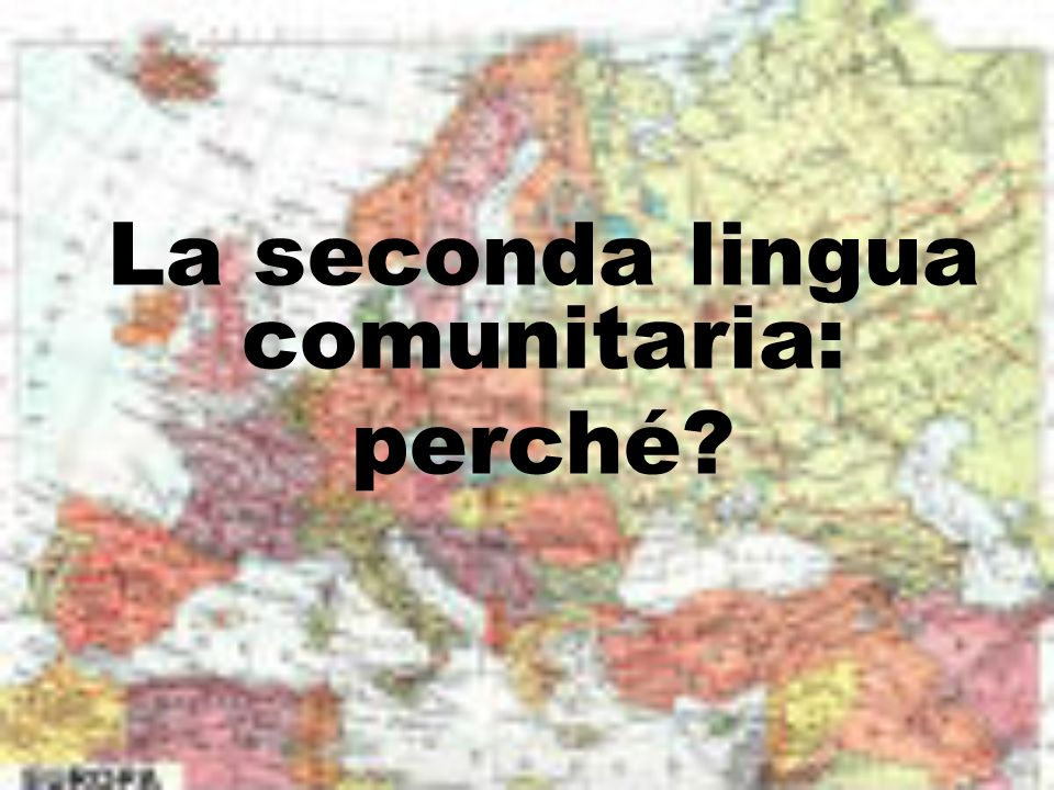 La seconda lingua comunitaria: perché?