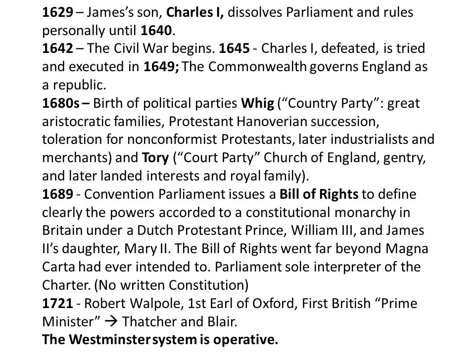 1629 – Jamess son, Charles I, dissolves Parliament and rules personally until 1640.