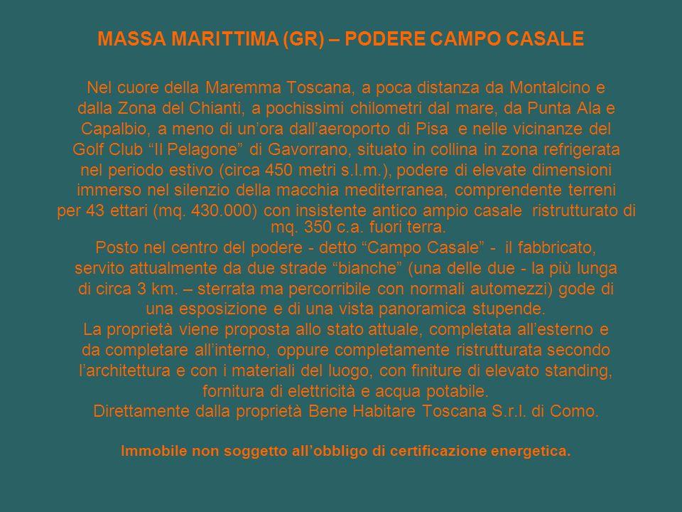 MASSA MARITTIMA (GR) – PODERE CAMPO CASALE Nel cuore della Maremma Toscana, a poca distanza da Montalcino e dalla Zona del Chianti, a pochissimi chilo