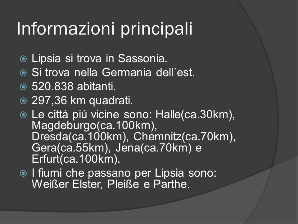 Informazioni principali Lipsia si trova in Sassonia. Si trova nella Germania dell´est. 520.838 abitanti. 297,36 km quadrati. Le cittá piú vicine sono:
