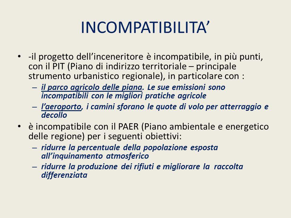 INCOMPATIBILITA -il progetto dellinceneritore è incompatibile, in più punti, con il PIT (Piano di indirizzo territoriale – principale strumento urbani