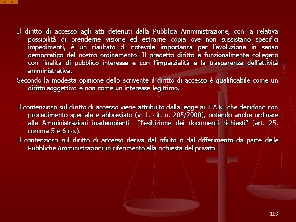 Il diritto di accesso agli atti detenuti dalla Pubblica Amministrazione, con la relativa possibilità di prenderne visione ed estrarne copia ove non su