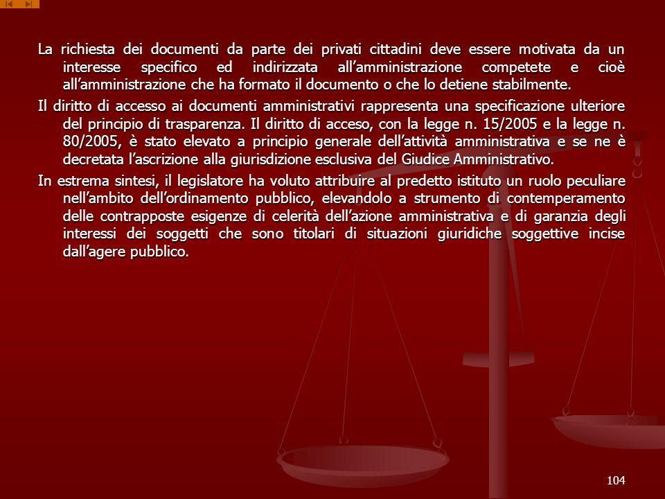 La richiesta dei documenti da parte dei privati cittadini deve essere motivata da un interesse specifico ed indirizzata allamministrazione competete e