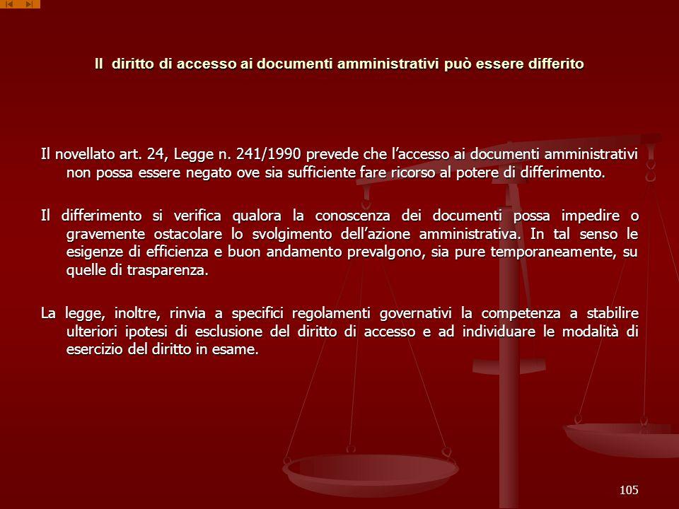 Il diritto di accesso ai documenti amministrativi può essere differito Il novellato art. 24, Legge n. 241/1990 prevede che laccesso ai documenti ammin