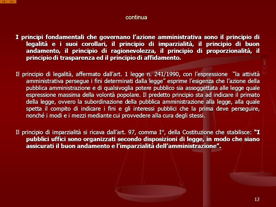 continua I principi fondamentali che governano lazione amministrativa sono il principio di legalità e i suoi corollari, il principio di imparzialità,