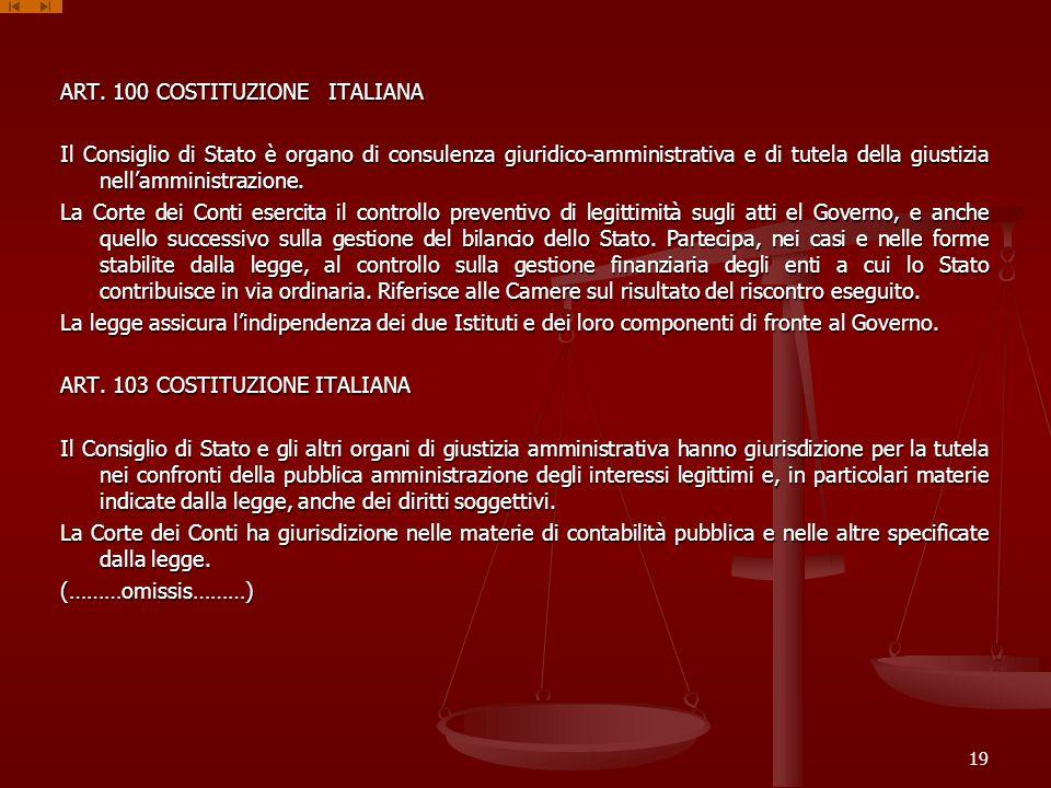 ART. 100 COSTITUZIONE ITALIANA Il Consiglio di Stato è organo di consulenza giuridico-amministrativa e di tutela della giustizia nellamministrazione.