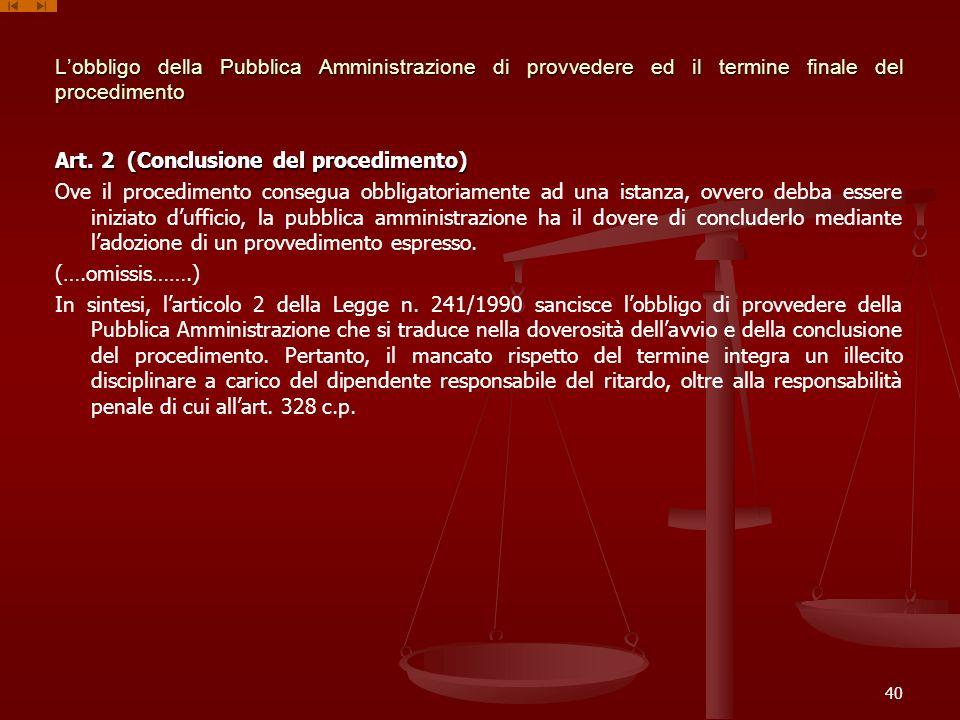 Lobbligo della Pubblica Amministrazione di provvedere ed il termine finale del procedimento Art. 2 (Conclusione del procedimento) Ove il procedimento