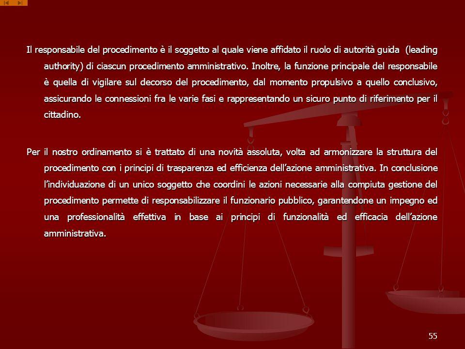 Il responsabile del procedimento è il soggetto al quale viene affidato il ruolo di autorità guida (leading authority) di ciascun procedimento amminist