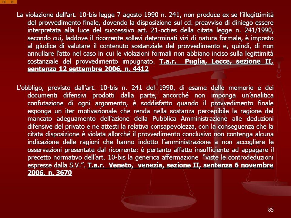 La violazione dellart. 10-bis legge 7 agosto 1990 n. 241, non produce ex se lillegittimità del provvedimento finale, dovendo la disposizione sul cd. p