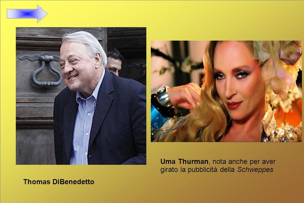 Thomas DiBenedetto Uma Thurman, nota anche per aver girato la pubblicità della Schweppes