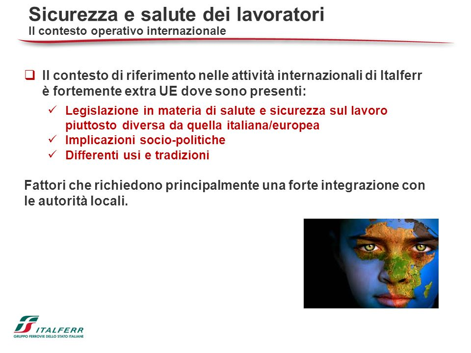 Il contesto di riferimento nelle attività internazionali di Italferr è fortemente extra UE dove sono presenti: Legislazione in materia di salute e sic