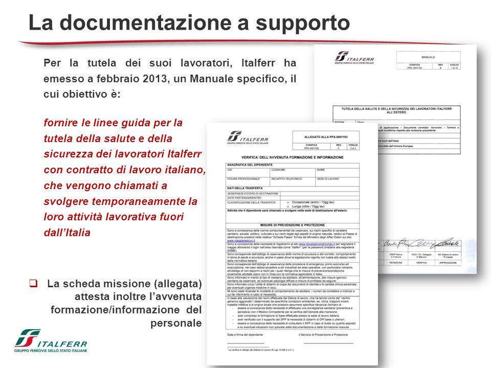 La documentazione a supporto La scheda missione (allegata) attesta inoltre lavvenuta formazione/informazione del personale Per la tutela dei suoi lavo