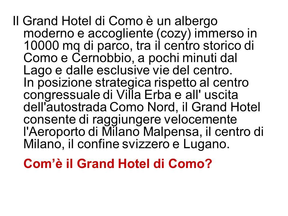 Il Grand Hotel di Como è un albergo moderno e accogliente (cozy) immerso in 10000 mq di parco, tra il centro storico di Como e Cernobbio, a pochi minu