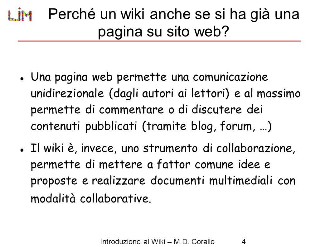 Introduzione al Wiki – M.D.Corallo4 Perché un wiki anche se si ha già una pagina su sito web.