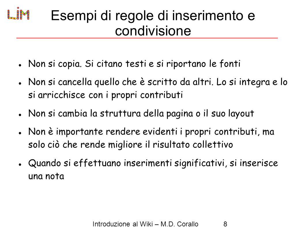 Introduzione al Wiki – M.D.Corallo8 Esempi di regole di inserimento e condivisione Non si copia.