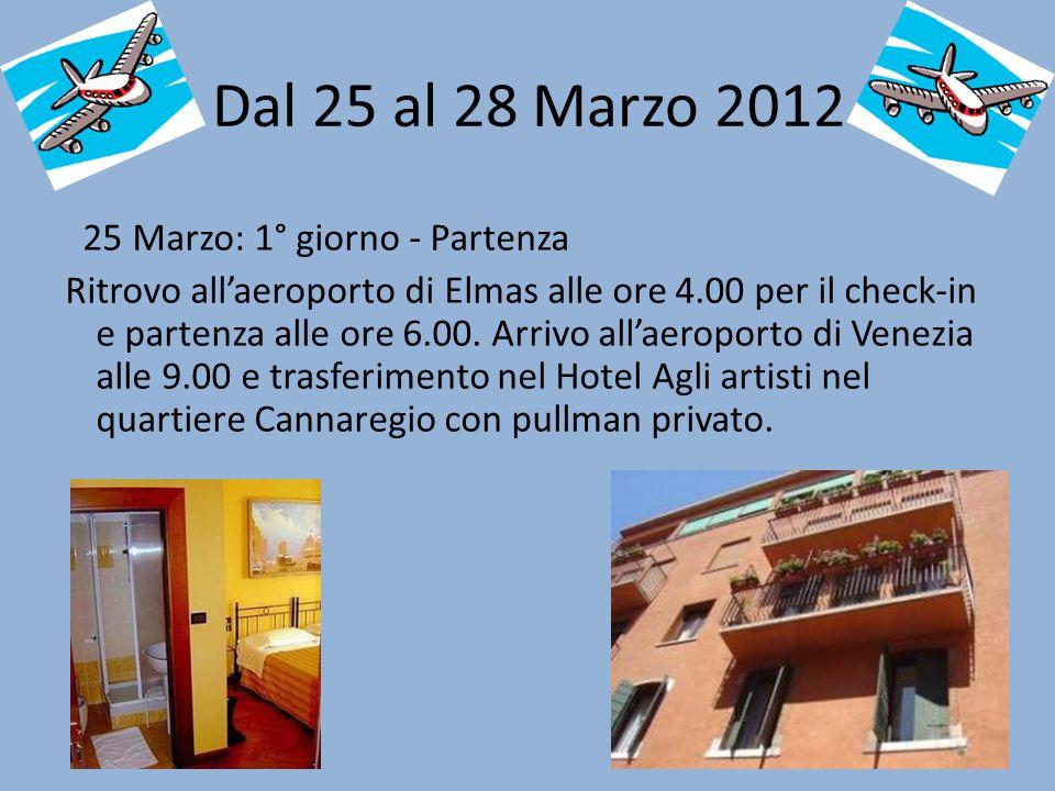 Dal 25 al 28 Marzo 2012 25 Marzo: 1° giorno - Partenza Ritrovo allaeroporto di Elmas alle ore 4.00 per il check-in e partenza alle ore 6.00.