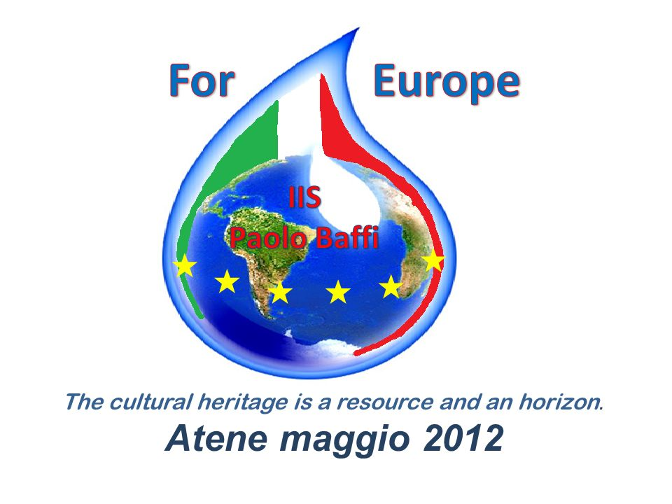 The cultural heritage is a resource and an horizon. Atene maggio 2012