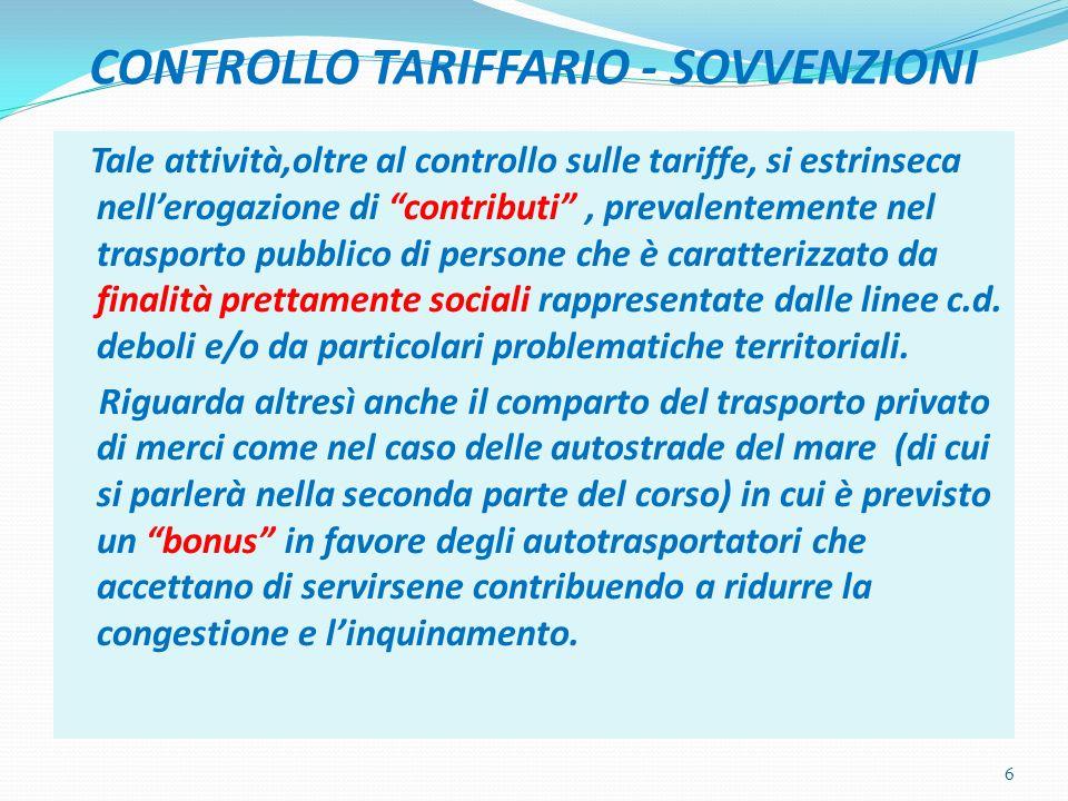 CONTROLLO TARIFFARIO - SOVVENZIONI Tale attività,oltre al controllo sulle tariffe, si estrinseca nellerogazione di contributi, prevalentemente nel tra