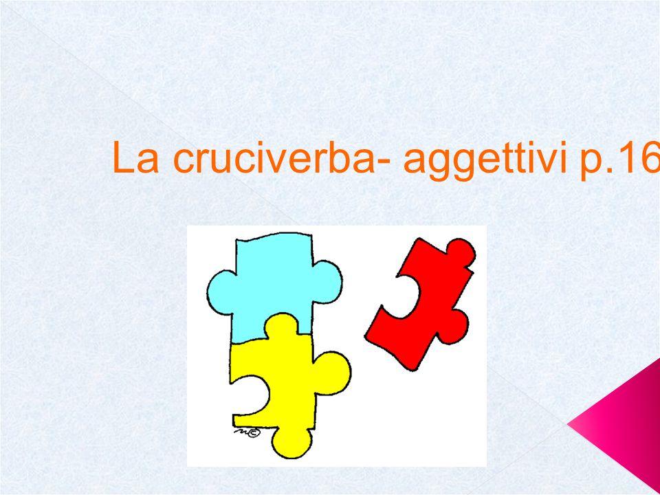 La cruciverba- aggettivi p.16