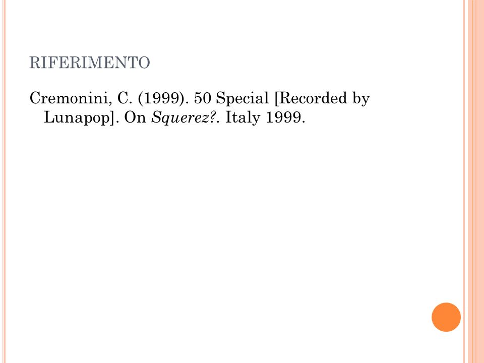 RIFERIMENTO Cremonini, C. (1999). 50 Special [Recorded by Lunapop]. On Squerez . Italy 1999.