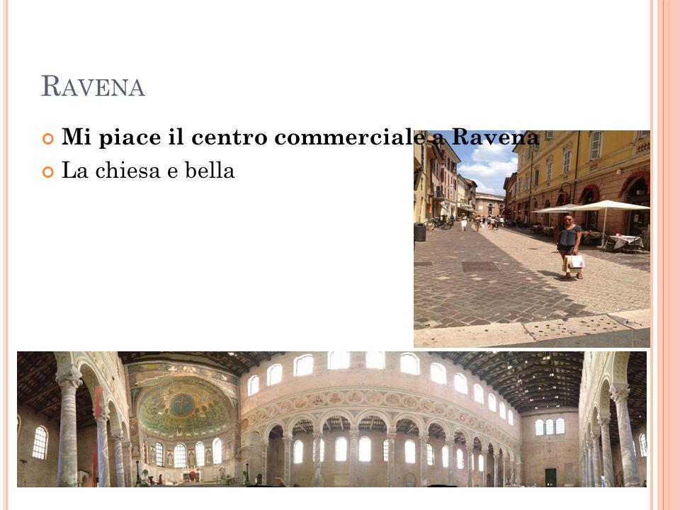 R AVENA Mi piace il centro commerciale a Ravena La chiesa e bella