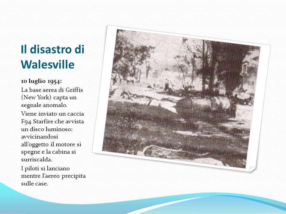 Il disastro di Walesville 10 luglio 1954: La base aerea di Griffis (New York) capta un segnale anomalo.