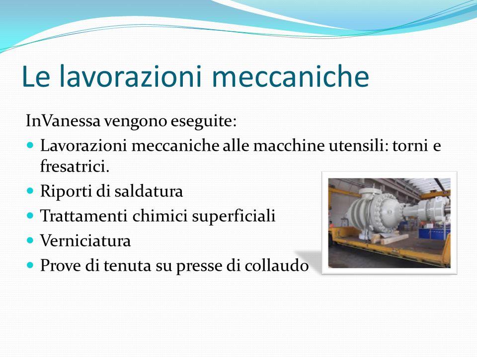Le lavorazioni meccaniche InVanessa vengono eseguite: Lavorazioni meccaniche alle macchine utensili: torni e fresatrici. Riporti di saldatura Trattame