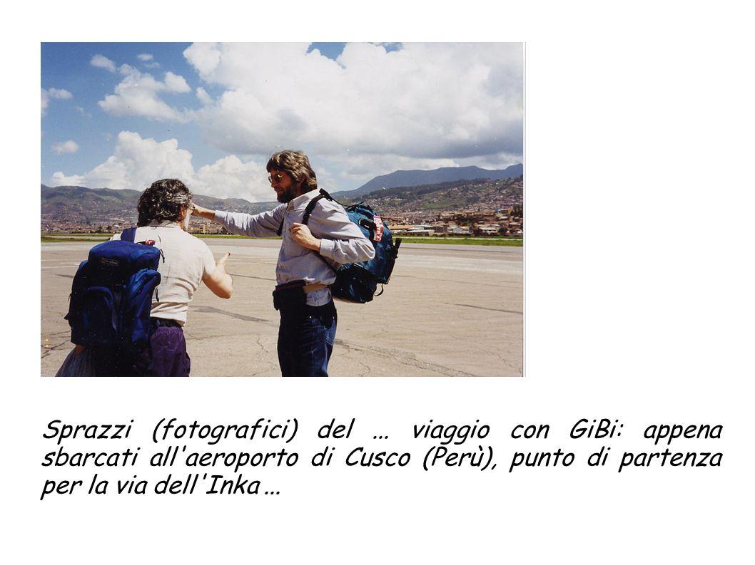 Sprazzi (fotografici) del... viaggio con GiBi: appena sbarcati all'aeroporto di Cusco (Perù), punto di partenza per la via dell'Inka...