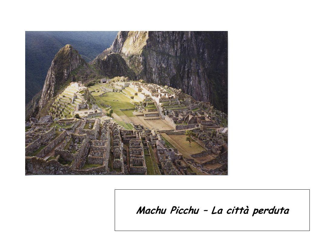 Machu Picchu – La città perduta