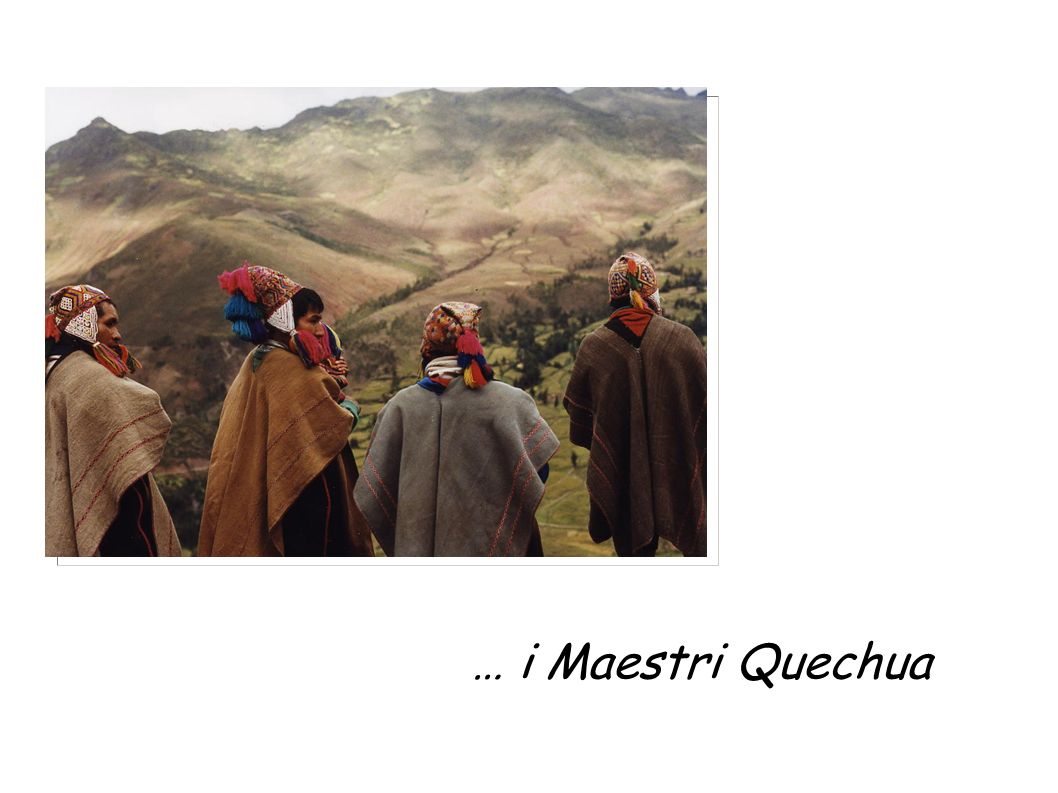… i Maestri Quechua