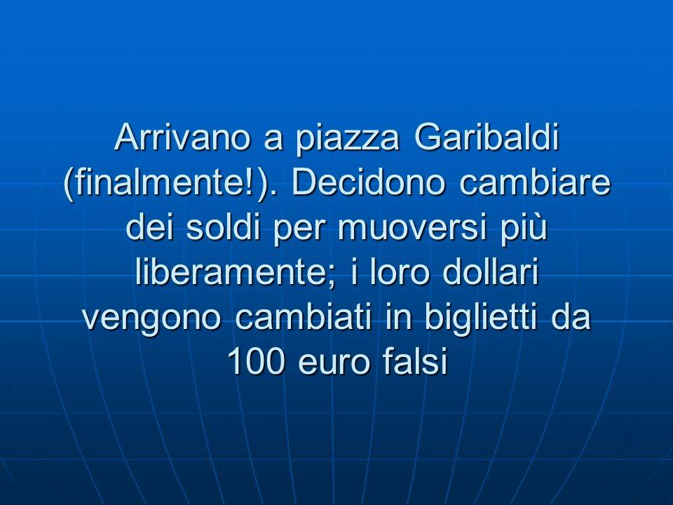 Arrivano a piazza Garibaldi (finalmente!).
